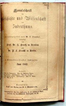 Frankel, Z. und H. Graetz (Hrsg.): Monatsschrift für Geschichte und Wissenschaft des Judentums. 31.Jahrgang, 1882.
