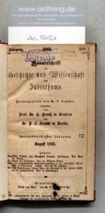 Frankel, Z. und H. Graetz (Hrsg.): Monatsschrift für Geschichte und Wissenschaft des Judentums. 32.Jahrgang, 1883.