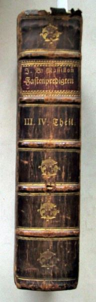 Massillon, Johann Baptist: Fastenpredigten, welche vor dem Könige in Frankreich Ludwig dem Funfzehnten gehalten worden. Dritter [und] Vierter Theil.