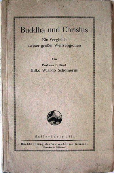 Schomerus, Hilko Wiardo: Budda und Christus. Ein Vergleich zweier großer Weltreligionen.