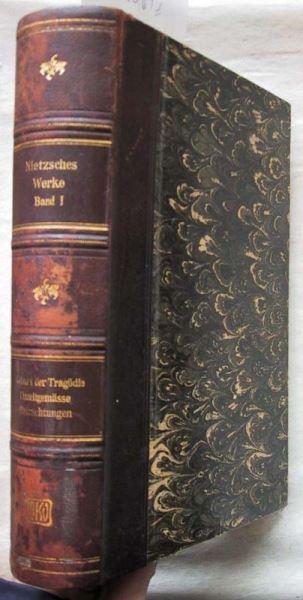 Nietzsche, Friedrich: Die Geburt der Tragödie. Unzeitgemäße Betrachtungen.