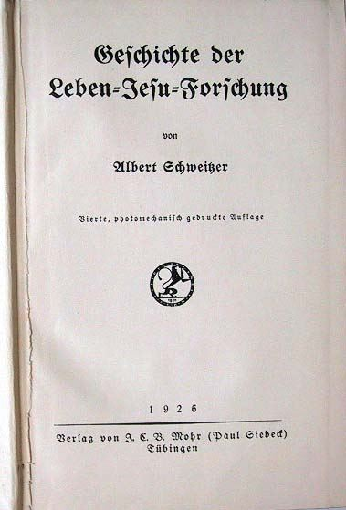 Schweitzer, Albert: Geschichte der Leben Jesu Forschung.