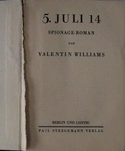 Williams, Valentin: 5.Juli 14 Spionage-Roman.