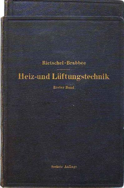 Brabbée, K.: H. Rietschels Leitfaden der Heiz- und Lüftungstechink. Ein Hand- und Lehrbuch für Architekten und Ingenieure.