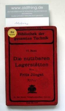 Jüngst, Fritz: Die nutzbaren Lagerstätten. Mit geologischer Einführung.