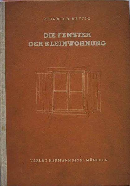 Rettig, Heinrich: Die Fenster und Türen der Kleinwohnung. - Die Fenster.