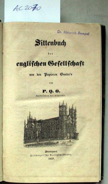 (Grund, Francis Joseph): Sittenbuch der englichen Gesellschaft aus den Papieren Gunter's von P.Q.O. Aufwärter bei Almack's.