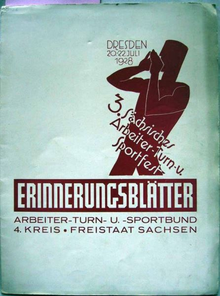 3. Sächsisches Arbeiter- Turn- u. Sportfest Dresden 20.-22.Juli 1928. Erinnerungsblätter Arbeiter- Turn- u. -Sportbund 4.Kreis - Freistaat Sachsen.