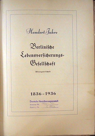 Lehmann, Max, Boettcher, Kurt und andere (Hrsg.): Hundert Jahre Berlinische Lebensversicherungsgesellschaft Aktiengesellschaft 1836 - 1936.