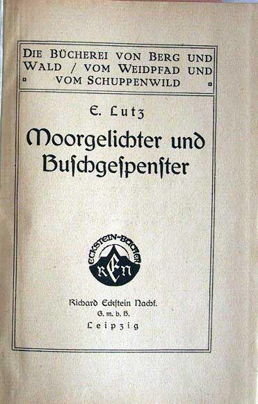Lutz, E.: Moorgelichter und Buschgespenster.