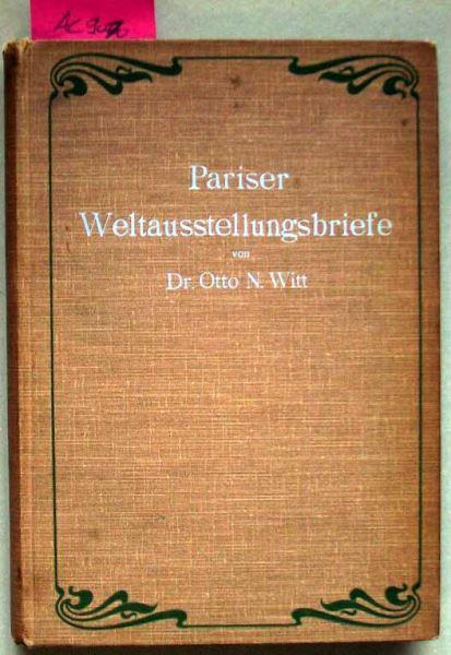 Witt, Otto N. (Hrsg.): Pariser Weltausstellungsbriefe.