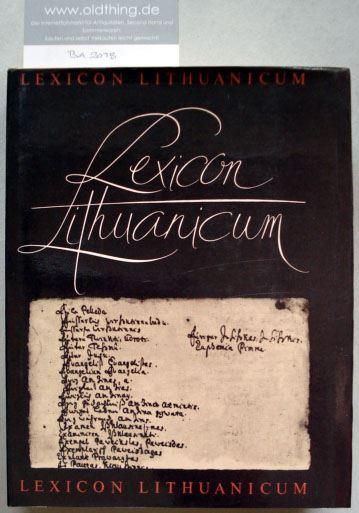 Lexicon Lithuanicum. Handschriftliches deutsch-litauisches Wörterbuch des 17.Jahrhundert.