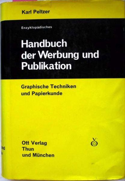 Peltzer, Karl: Enzyklopädisches Handbuch der Werbung und Publikation. 2.Band: Graphische Techniken und Papierkunde.
