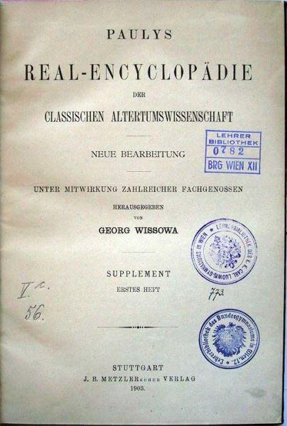 Wissowa, Georg (Hrsg.): Paulys Real-Encyclopädie der Classischen Altertumswissenschaft. Supplement. Erstes Heft.
