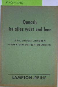 Bauer, F. Heribert (Hrsg.): Danach ist alles wüst und leer. Lyrik junger Autoren gegen den dritten Weltkrieg.