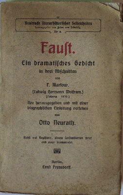 Marlow, F. (d.ist: Wolfram, Ludwig Hermann): Faust. Ein dramatisches Gedicht in drei Abschnitten. Neu herausgegeben und mit einer biographischen Einleitung versehen von Otto Neurath. Nebst drei Registern, einem faksimilierten Brief und einer Stammtafel.