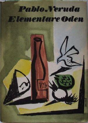 Neruda, Pablo: Elementare Oden. Erster Teil.