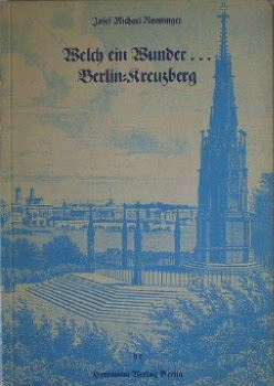 Nonninger, Josef Michael: Welch ein Wunder... Berlin-Kreuzberg.