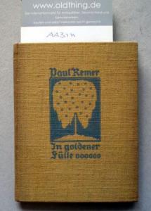 Remer, Paul: In goldener Fülle. Der Dichtungen zweite Reihe.