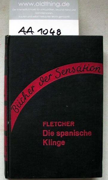 Fletcher, J.S.: Die spanische Klinge. Kriminalroman.
