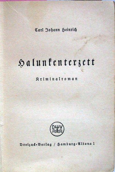 Heinrich, Carl Johann: Halunkenterzett - Kriminalroman.