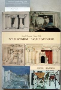 Gronius, Jörg W. und Wille, Franz: Willi Schmidt. Das Bühnenwerk.