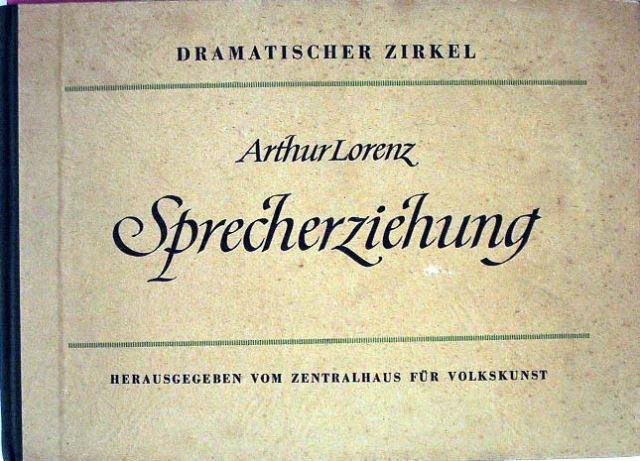 Lorenz, Arthur: Sprecherziehung. Und beiliegend: Sprecherziehung Übungsstoffe.