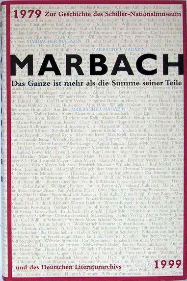 MARBACHER MAGAZIN: MARBACH - Das Ganze ist mehr als die Summe seiner Teile - 1979 Zur Geschichte des Schiller- Nationalmuseum und des Deutschen Literaturarchivs 1999.