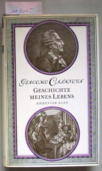 Albrecht, Günter und Albrecht Barbara (Hrsg.): Giacomo Casanova Chevalier de Seingalt. Geschichte meines Lebens. Siebenter Band.