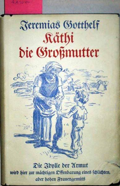 Gotthelf, Jeremias: Käthi die Großmutter.