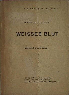 Hauser, Harald: Weisses Blut. Schauspiel in zwei Akten.