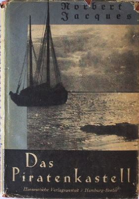 Jacques, Norbert: Das Piratenkastell. Deutsche Landschaftserlebnisse.