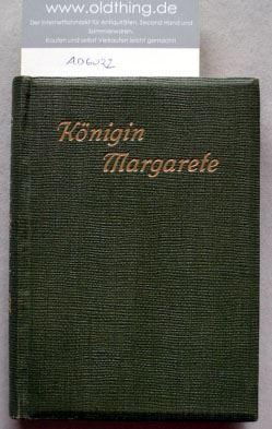 Lundegard, Axel: Königin Margarete. Die Tochter des Dänenkönigs Waldemar.