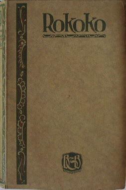 Pechel, Rudolf (Hrsg.): Rokoko. Das galante Zeitalter in Briefen - Memoiren - Tagebüchern. Gesammelt von Rudolf Pechel. Eingeleitet von Felix Poppenberg.