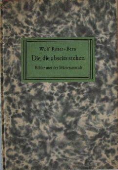 Ritter-Bern, Wolf: Die, die abseits stehen. Bilder aus der Idiotenanstalt. Mit einem Vorwort von Professor Paul Oestreich.