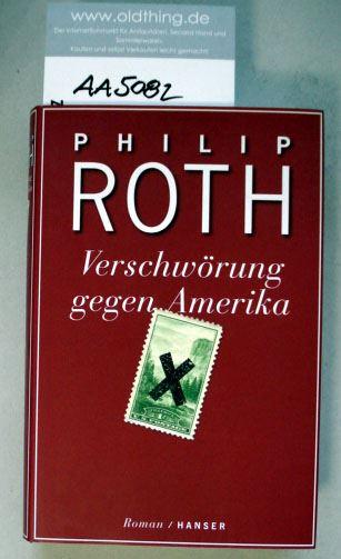 Roth, Philip: Verschwörung gegen Amerika.