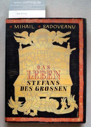 Sadoveanu, Mihail: Das Leben Stefans des Grossen.