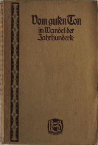 Sturtevant, Erich: Vom guten Ton im Wandel der Jahrhunderte. Mit einer Kostümtafel. (Die Entwicklung der modischen Trachten von 1200 bis 1850).