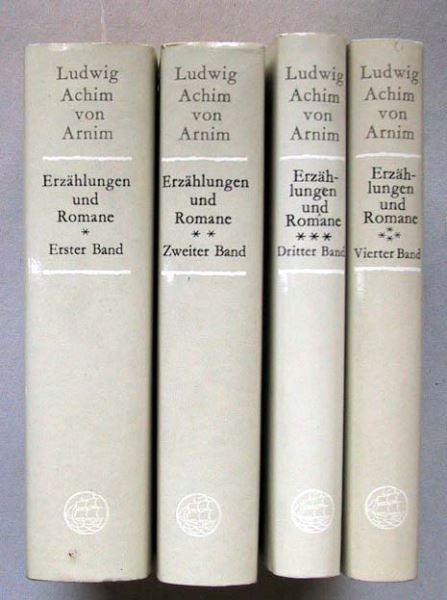Werner, Hans-Georg (Hrsg.): Ludwig Achim von Arnim. Die Erzählungen und Romane. 4 Bände.