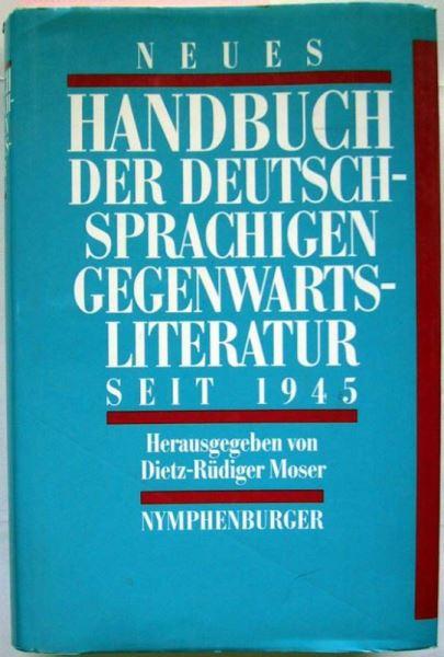 Moser, Dietz-Rüdiger (Hrsg.): Neues Handbuch der deutschen Gegenwartsliteratur seit 1945 begründet von Hermann Kunisch.