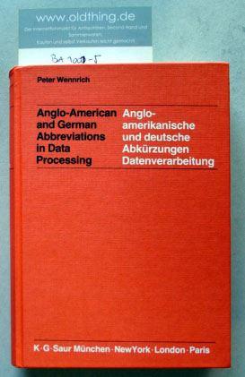 Wennrich, Peter: Anglo-American and German Abbreviations in Data Processing. Anglo-amerikanische und deutsche Abkürzungen für den Bereich der Datenverarbeitung.