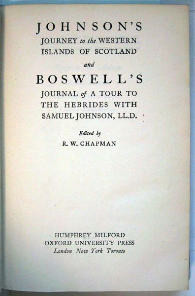 Chapman, R.W. (Editor): Johnsons Journey to the Western Islands of Scotland and Boswells Journal of a Tour to the Hebrides with Samuell Johnson, LL.D.