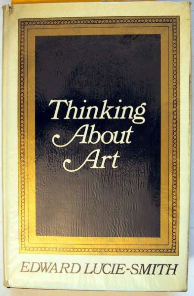 Lucie-Smith, Edward (autographed copy): Thinking about Art. Critical Essays.