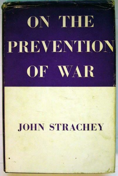 Strachey, John: On the Prevention of War.