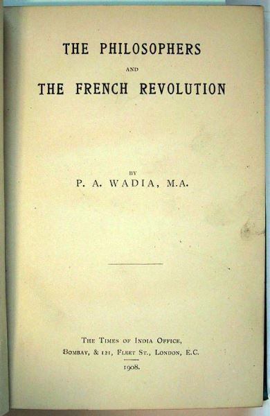 Wadia, P.A. (autographed copy): The Philosophers and the French Revolution.