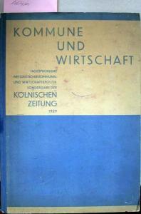 Dresbach, August und Herberger, Ferdinand: Kommune und Wirtschaft. Tagesprobleme westdeutscher Kommunal- und Wirtschaftspolitik.