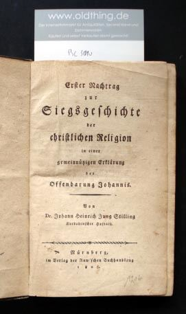 Jung Stilling, Johann Heinrich: Erster Nachtrag zur Siegsgeschichte der christlichen Religion in einer gemeinnützigen Erklärung der Offenbarung Johannis.