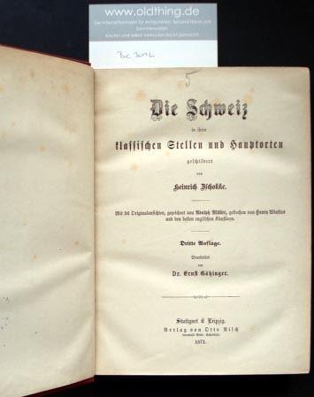 Zschokke, Heinrich: Die Schweiz in ihren klassischen Stellen und Hauptorten [..] Mit 36 Originalansichten, gezeichnet von Adolph Müller, gestochen von Henry Winkles und den besten englischen Künstlern.