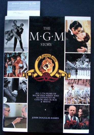 Eames, John Douglas: The MGM Story. The complete history of sixty-five roaring years.