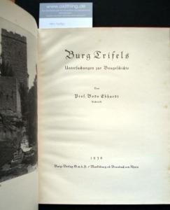 Ebhardt, Bodo: Burg Trifels. Untersuchungen zur Baugeschichte.